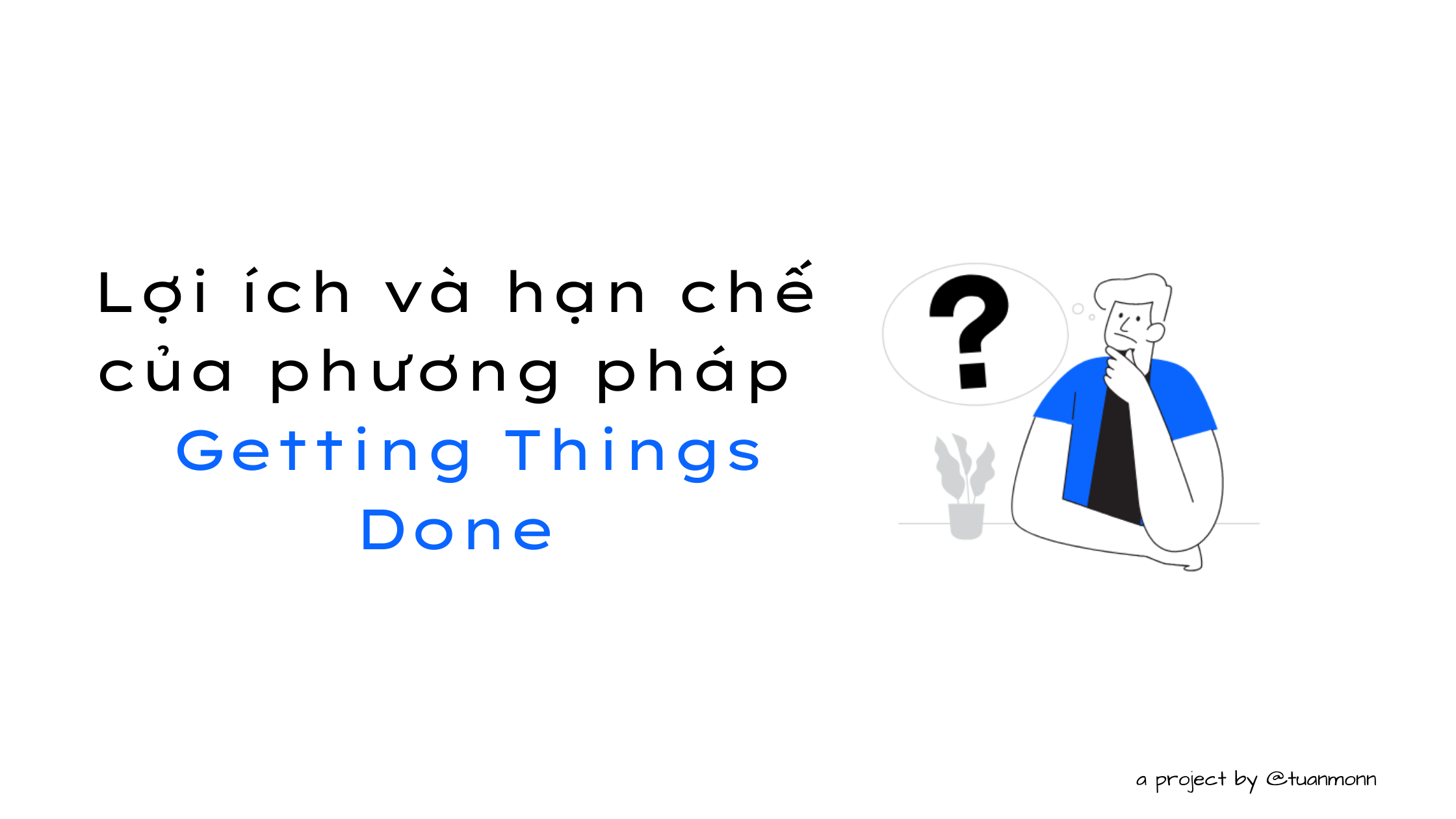 loi-ich-han-che-cua-getting-things-done